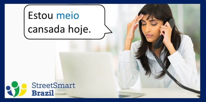 How to Say You Are Kind of Tired in Portuguese