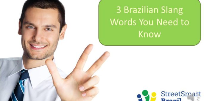 3 Brazilian Slang Words You Need to Know