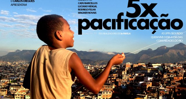 5x Pacification – Favelas Inside Out