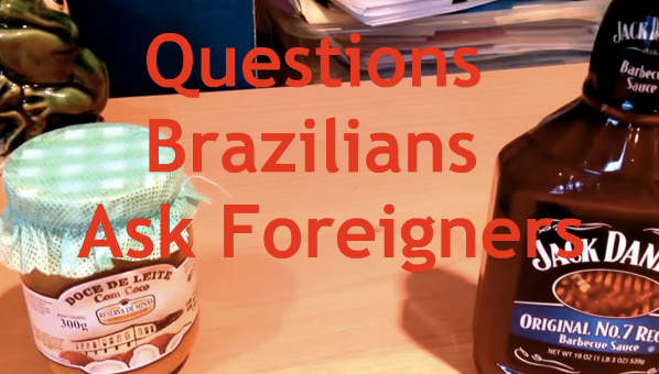 The Questions that Brazilians Always Ask Foreigners