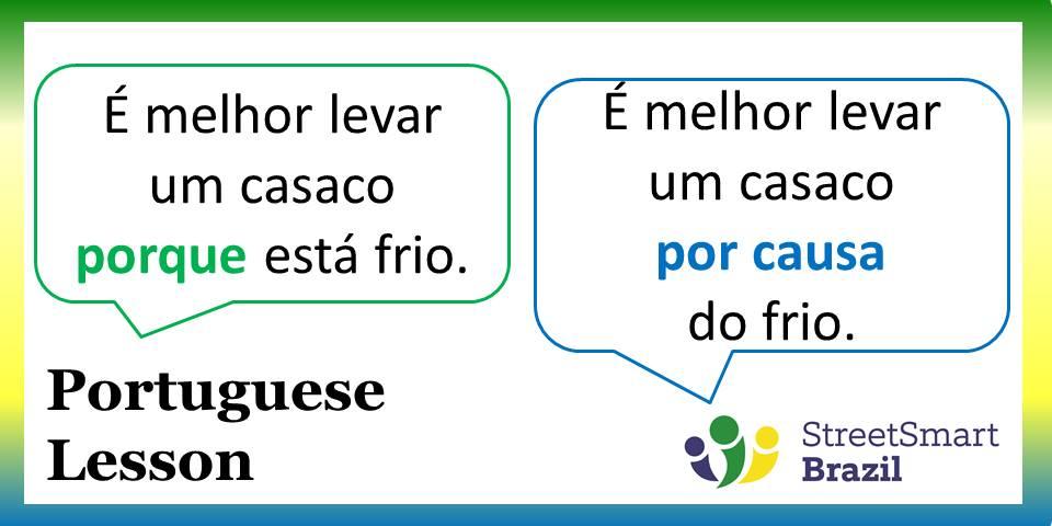 Portuguese lesson: How to Use Porque and Por Causa de