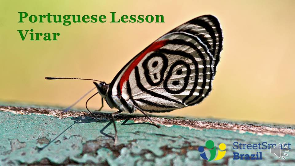 Verb Virar in Portuguese and 2 Brazilian Colloquial Expressions – Portuguese Lesson