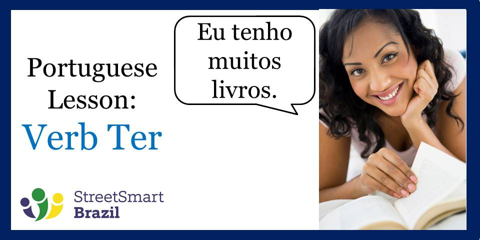 Portuguese Lesson: Verb Ter = To have
