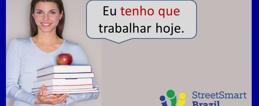 Learn Portuguese: How to Say I have to do something in Portuguese – with Video