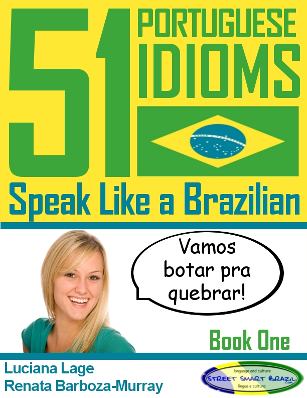 51 Portuguese Idioms - Speak Brazilian Portuguese like a Brazilian