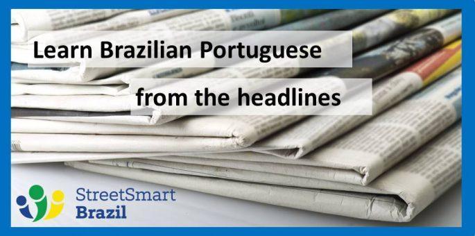 Learn Brazilian Portuguese from the Headlines