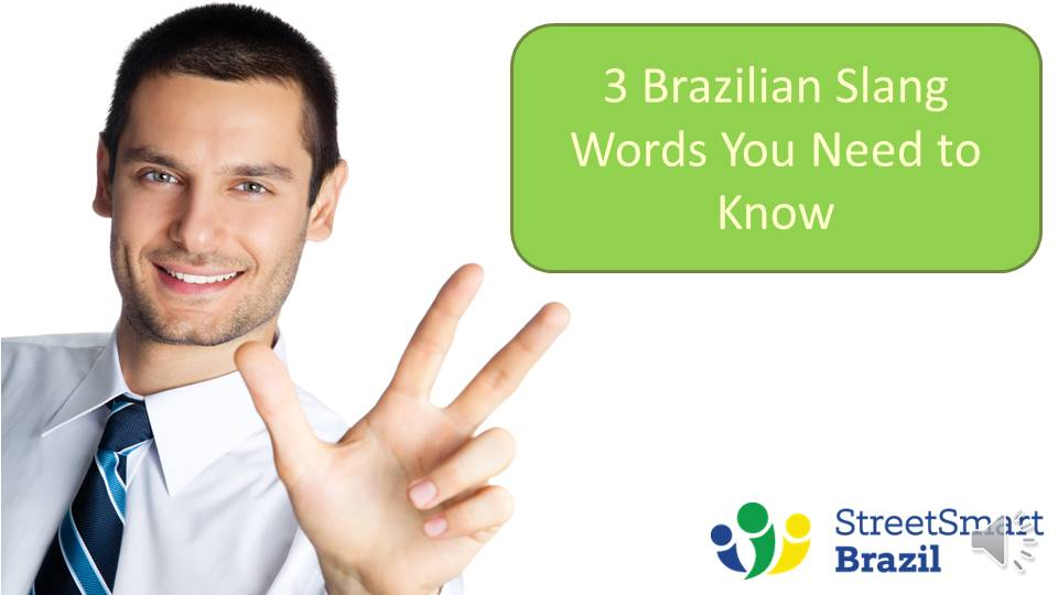3 Street Smart Brazilian Words You Need to Know - Slang words