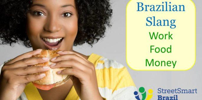 Everyday Brazilian Slang: Work, Food, Money