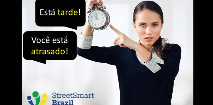 You can be Atrasado, but never Tarde. Learn the difference