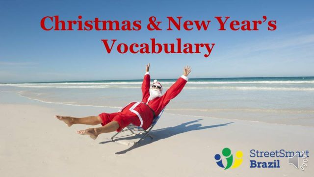 Christmas and New Year's Vocabulary in Portuguese: learn 37 words and expressions that you can use during Christmas and New Year's celebrations.