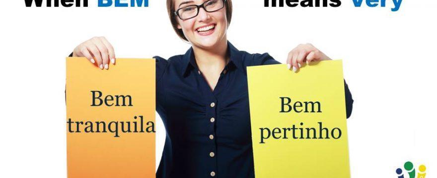 Bem pertinho: How to Use Bem to Mean Very