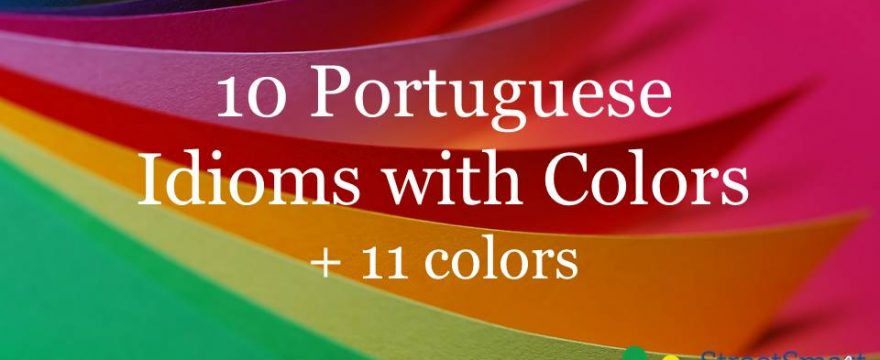 10 Portuguese Idioms with Colors & 11 Colors in Portuguese