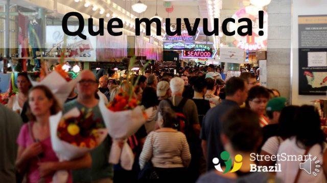 Portuguese lesson - Brazilian Slang Word - muvuca