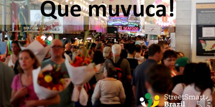 One-word Portuguese Lesson [Video]: Muvuca – Brazilian Slang Words