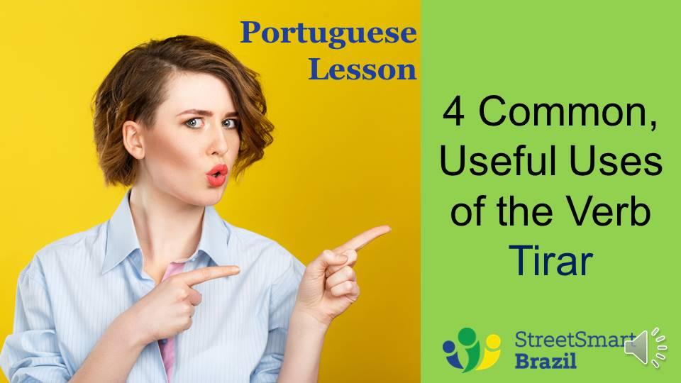 4 uses of the verb Tirar - Portuguese lesson