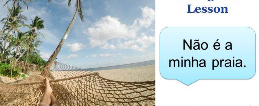 Não é a minha praia: One-minute Portuguese Lesson [Video]