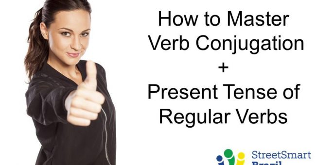 Understanding Verb Conjugation Once and for All + Present Tense of Regular Verbs - Portuguese lesson