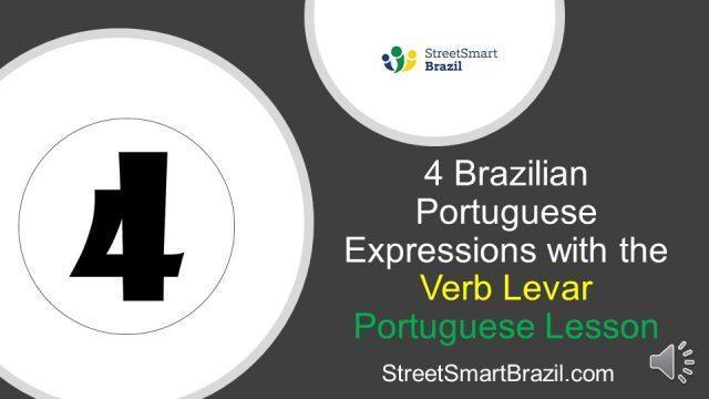 4 Brazilian Portuguese Expressions with the Verb Levar – Portuguese Lesson