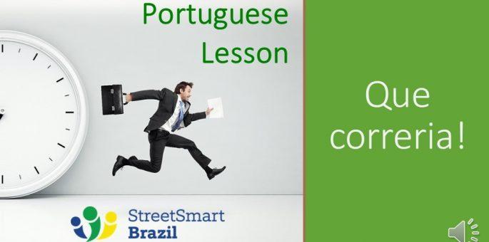 Portuguese lesson - Correria - Corre-corre