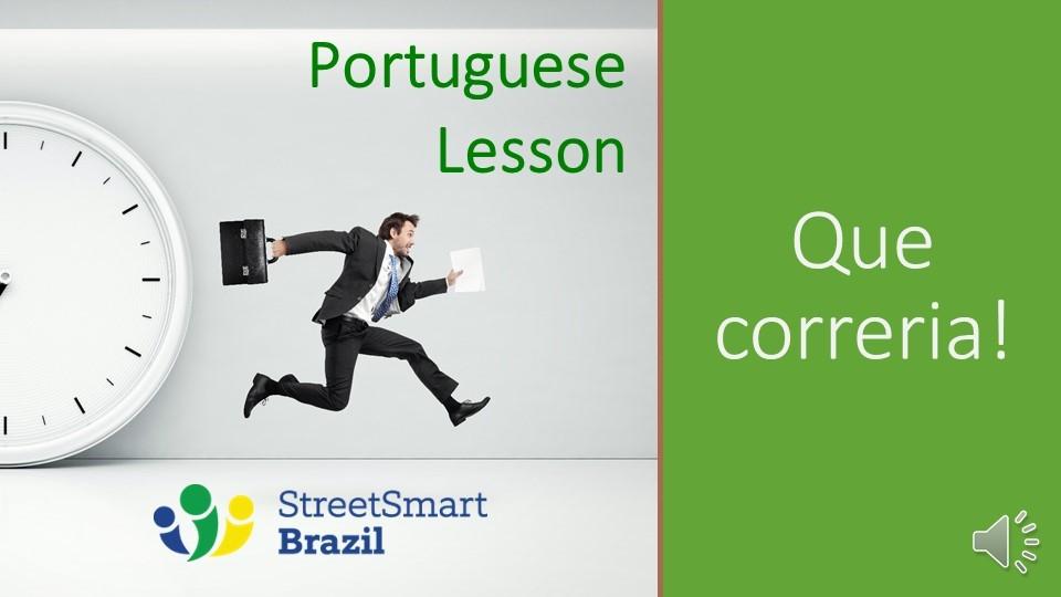 Correria - Corre-corre - Portuguese lesson for busy people