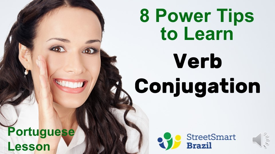 8 Power Tips to Learn Verb Conjugation – Portuguese lesson