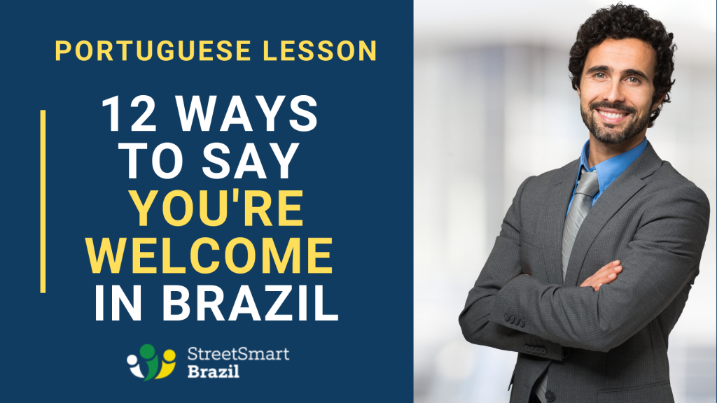 Portuguese lesson - 12 ways to say you are welcome in Portuguese