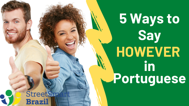 Portuguese lesson 5 ways to say HOWEVER in Portuguese