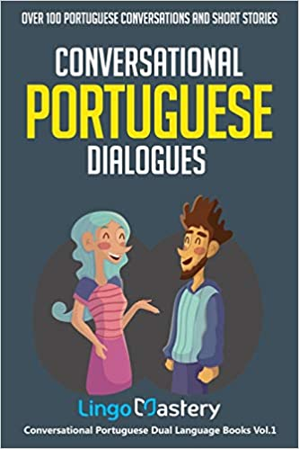 books to learn portuguese - Conversational Portuguese Dialogues by Lingo Mastery