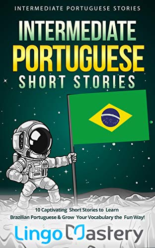 books to learn portuguese - Intermediate Portuguese Short Stories by Lingo Mastery