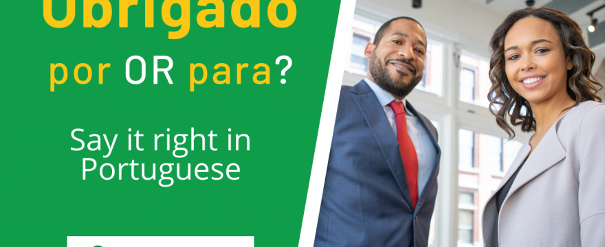 Obrigado Por or Para? How to say thank you in Portuguese – Portuguese lesson