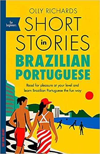 books to learn portuguese - Short Stories in Brazilian Portuguese for Beginners by Olly Richards