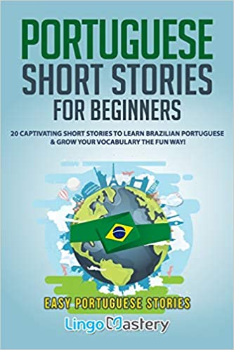 books to learn portuguese - Portuguese Short Stories for Beginners by Lingo Mastery