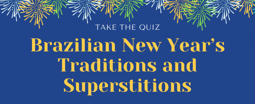 Brazilian New Year's Eve Traditions and Superstitions