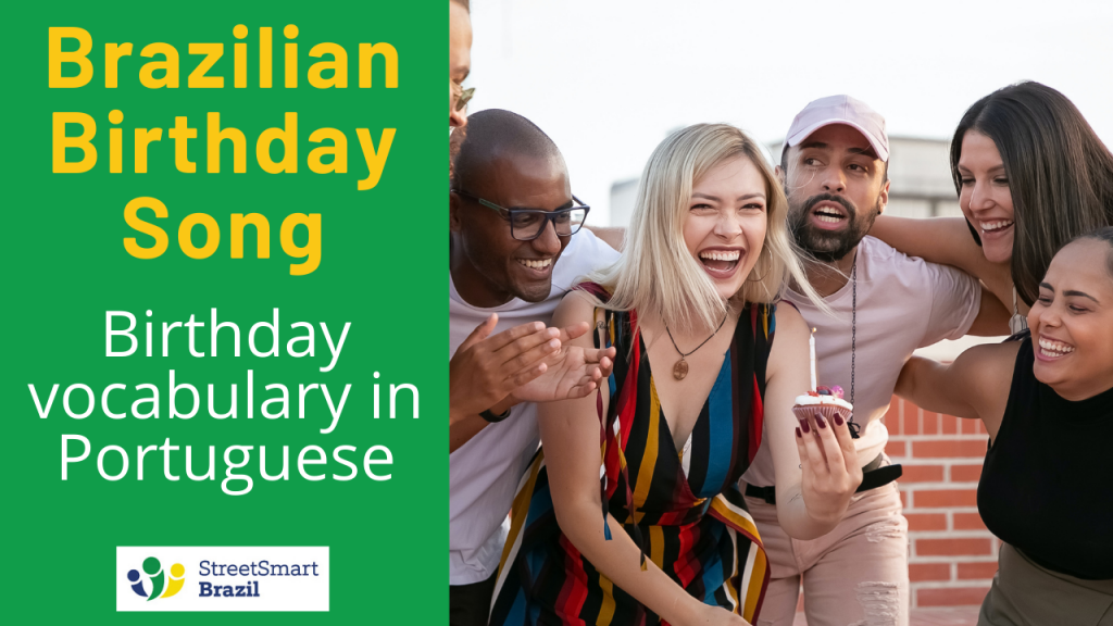 The Brazilian Birthday Song and Birthday Vocabulary in Portuguese - Portuguese lesson