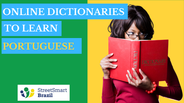 Here are my favorite online dictionaries to learn Portuguese and other languages